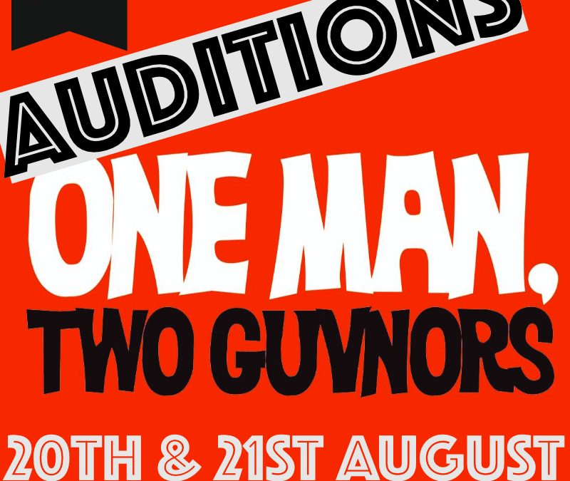 AUDITIONS – ONE MAN, TWO GUVNORS